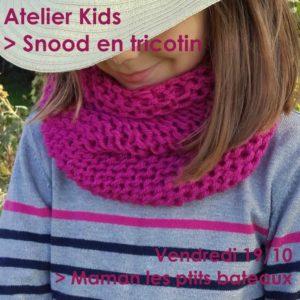 Atelier Kids / Snood en tricotin @ Maman les ptits bateaux