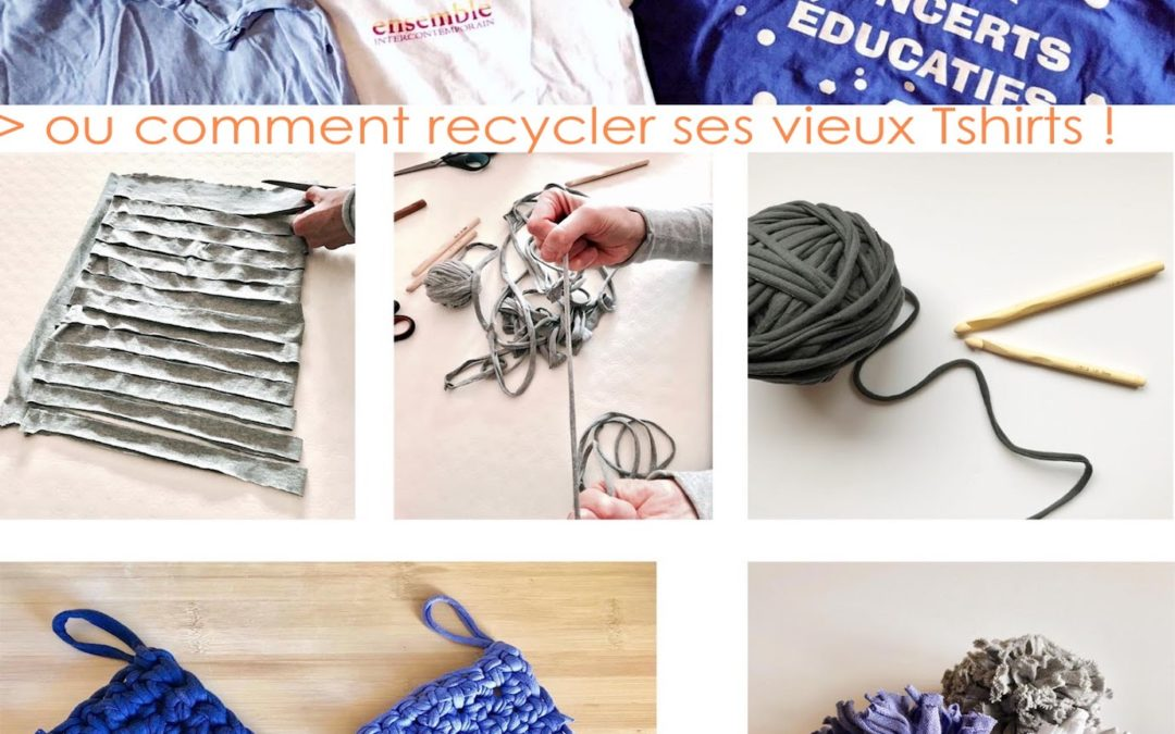 Atelier Crochet / Recyclons nos vieux Tshirts!